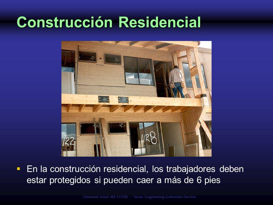 Harwood Grant 46F1-HT06 - Texas Engineering Extension Service Construcción Residencial En la construcción residencial, los trabajadores deben estar pr
