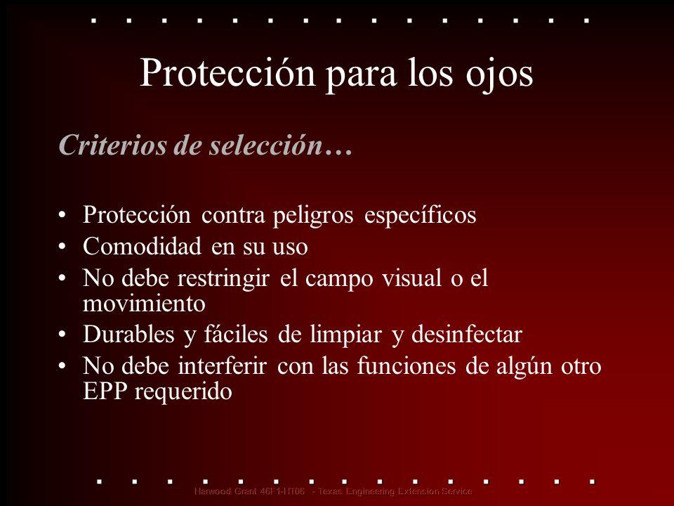 Protección para los ojos Criterios de selección… Protección contra peligros específicos Comodidad en su uso No debe restringir el campo visual o el mo