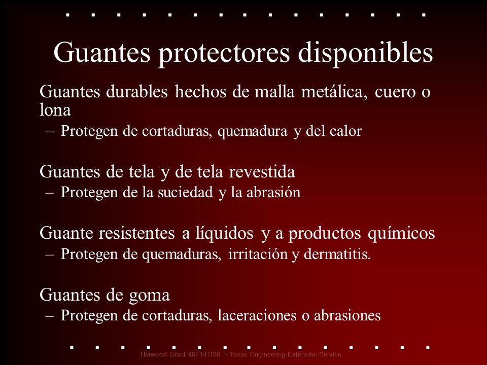 Guantes protectores disponibles Guantes durables hechos de malla metálica, cuero o lona –Protegen de cortaduras, quemadura y del calor Guantes de tela