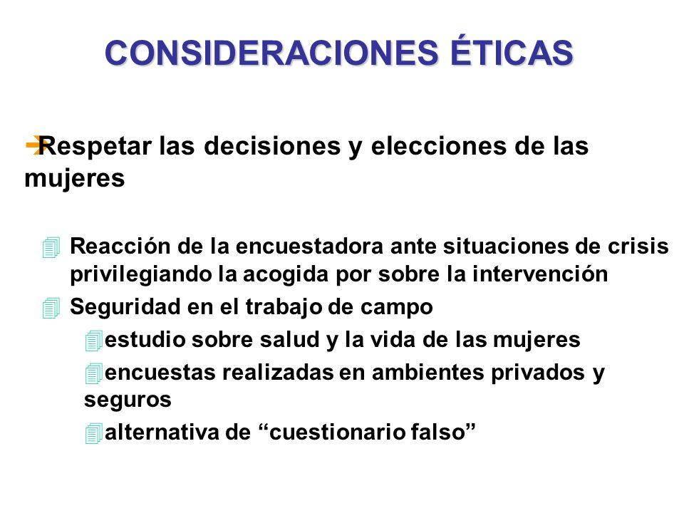 CONSIDERACIONES ÉTICAS 4Reacción de la encuestadora ante situaciones de crisis privilegiando la acogida por sobre la intervención 4Seguridad en el tra
