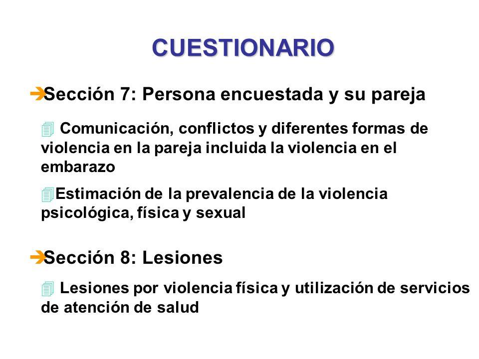 CUESTIONARIO è Sección 7: Persona encuestada y su pareja 4 Comunicación, conflictos y diferentes formas de violencia en la pareja incluida la violenci