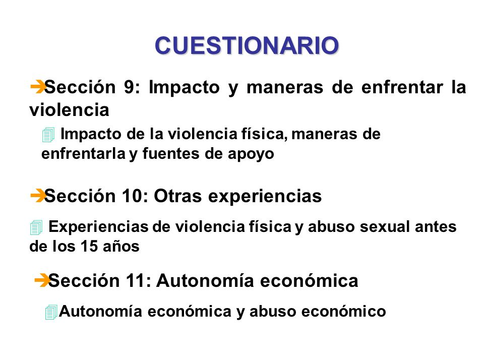 CUESTIONARIO è Sección 9: Impacto y maneras de enfrentar la violencia 4 Impacto de la violencia física, maneras de enfrentarla y fuentes de apoyo è Se