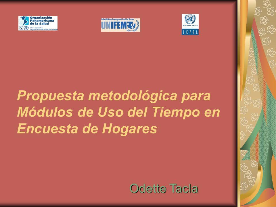 Propuesta metodológica para Módulos de Uso del Tiempo en Encuesta de Hogares Odette Tacla