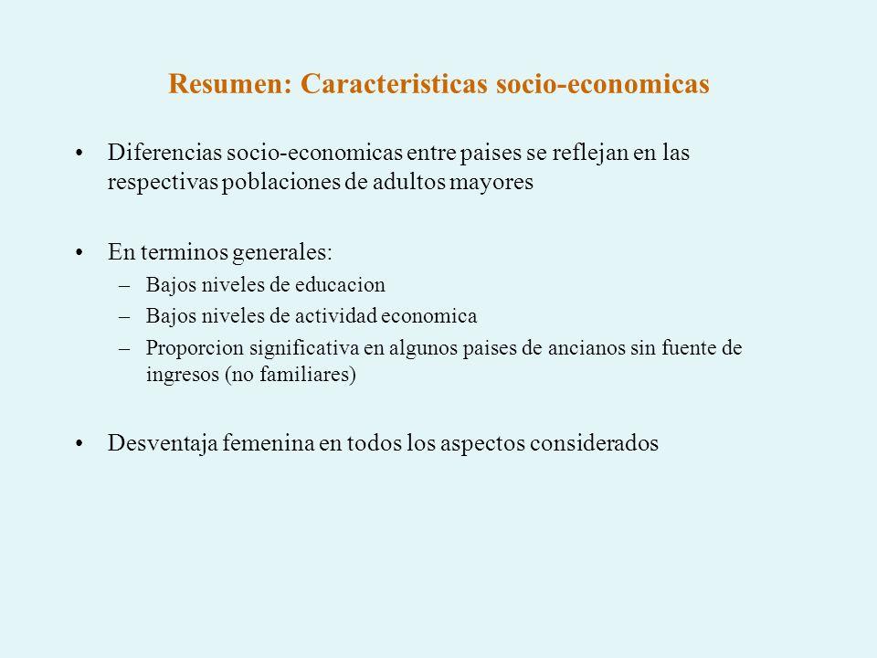 Resumen: Caracteristicas socio-economicas Diferencias socio-economicas entre paises se reflejan en las respectivas poblaciones de adultos mayores En t