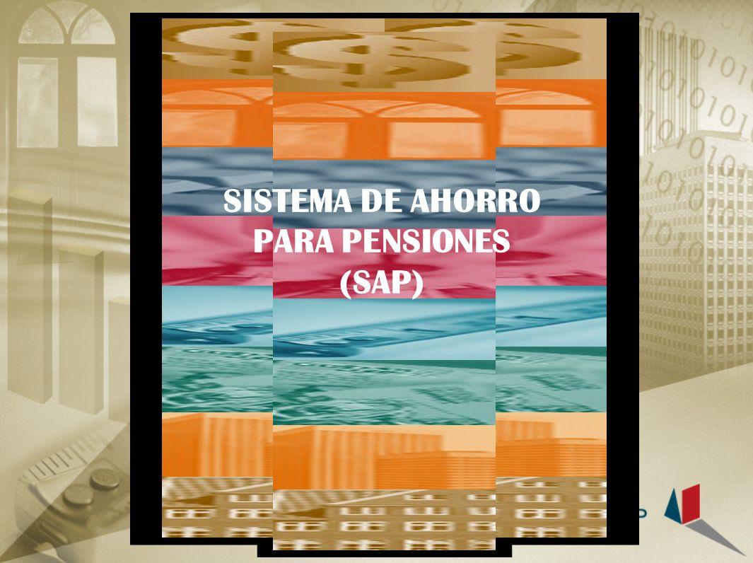 SISTEMA DE AHORRO PARA PENSIONES (SAP)