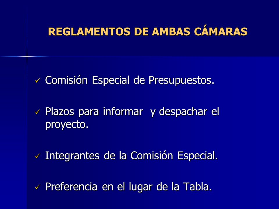 REGLAMENTOS DE AMBAS CÁMARAS Comisión Especial de Presupuestos. Comisión Especial de Presupuestos. Plazos para informar y despachar el proyecto. Plazo