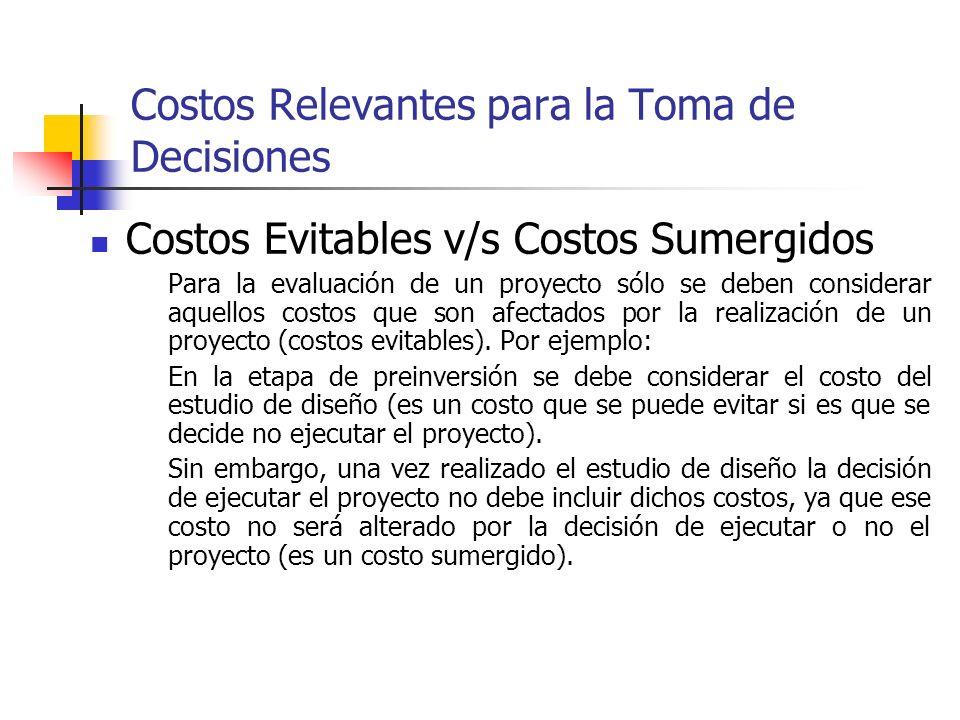 Costos Relevantes para la Toma de Decisiones Costos Reales v/s Costos Contables Para evaluar proyectos se debe considerar los costos reales asociados