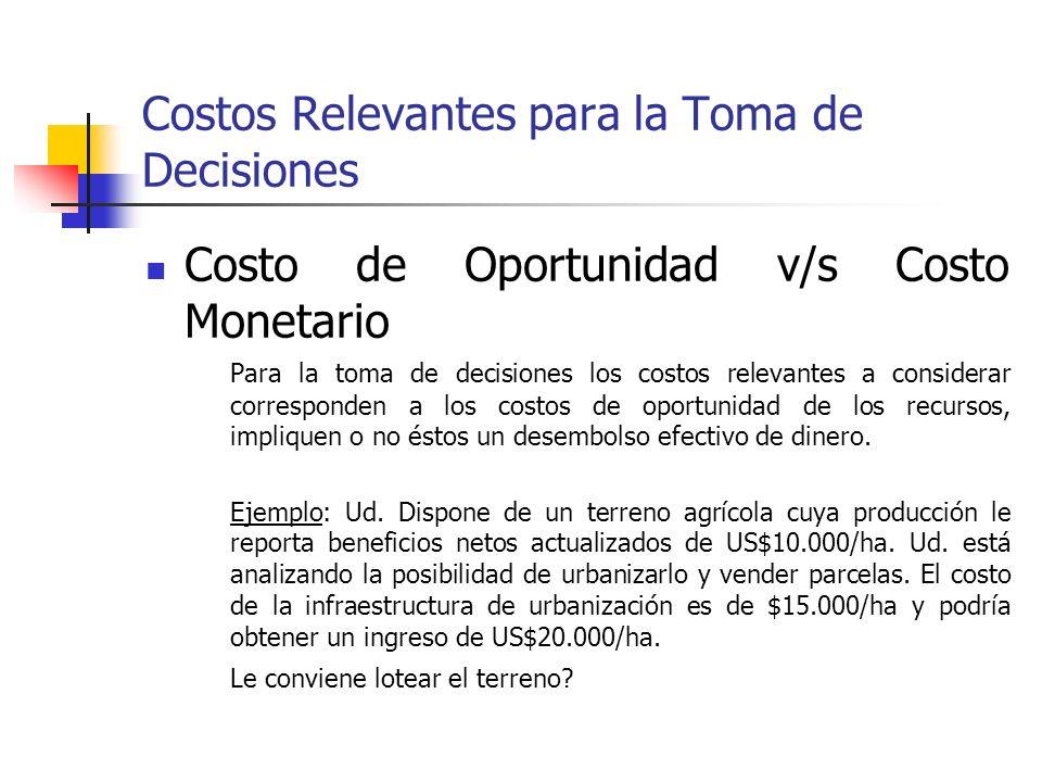Costos Relevantes para la Toma de Decisiones Costos Evitables v/s Costos Sumergidos Para la evaluación de un proyecto sólo se deben considerar aquello