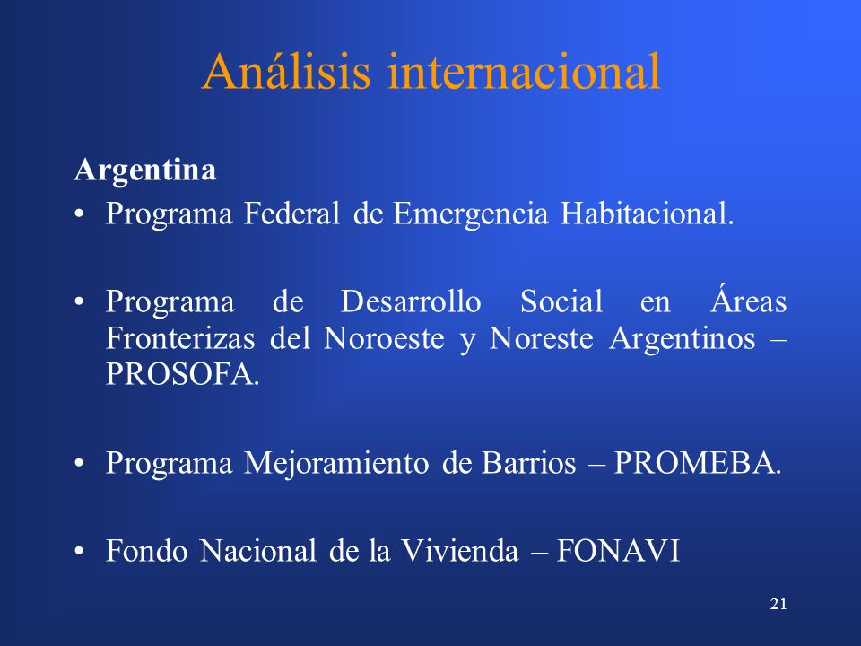 21 Análisis internacional Argentina Programa Federal de Emergencia Habitacional.