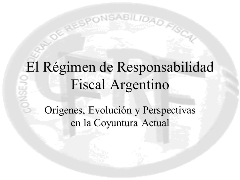 El Régimen de Responsabilidad Fiscal Argentino Orígenes, Evolución y Perspectivas en la Coyuntura Actual