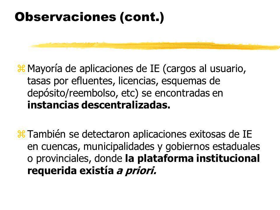 Observaciones (cont.) zMayoría de aplicaciones de IE (cargos al usuario, tasas por efluentes, licencias, esquemas de depósito/reembolso, etc) se encon