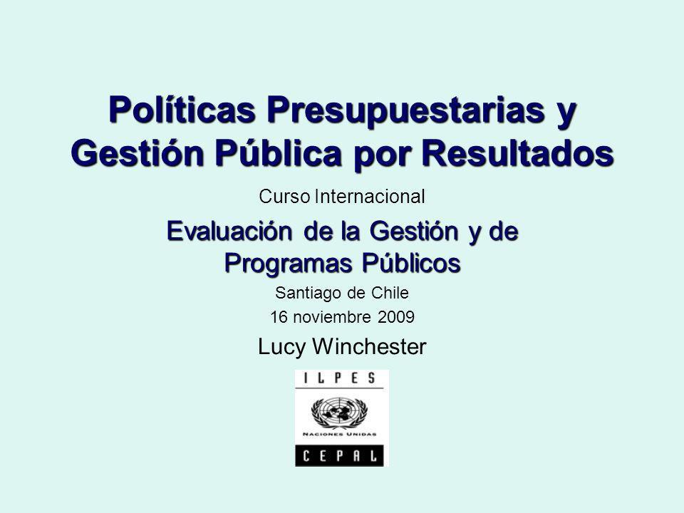 Políticas Presupuestarias y Gestión Pública por Resultados Curso Internacional Evaluación de la Gestión y de Programas Públicos Santiago de Chile 16 n