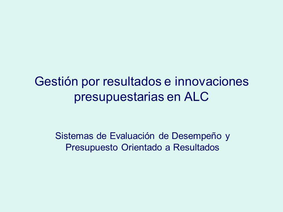 Gestión por resultados e innovaciones presupuestarias en ALC Sistemas de Evaluación de Desempeño y Presupuesto Orientado a Resultados