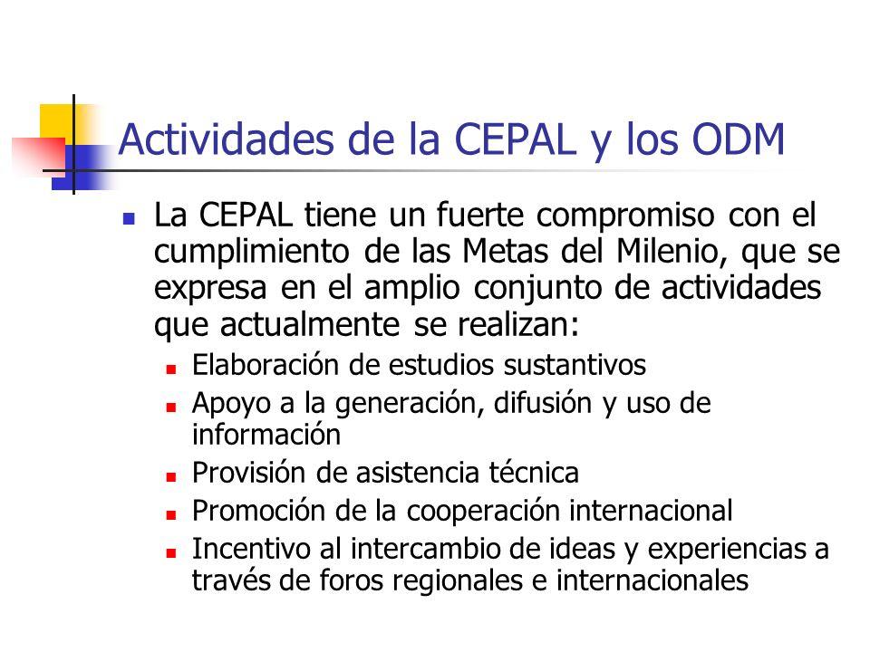 Actividades de la CEPAL y los ODM La CEPAL tiene un fuerte compromiso con el cumplimiento de las Metas del Milenio, que se expresa en el amplio conjun