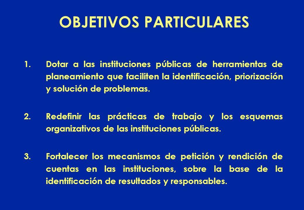 1.Dotar a las instituciones públicas de herramientas de planeamiento que faciliten la identificación, priorización y solución de problemas.