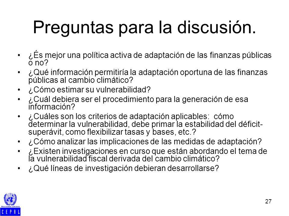 27 Preguntas para la discusión. ¿És mejor una política activa de adaptación de las finanzas públicas o no? ¿Qué información permitiría la adaptación o