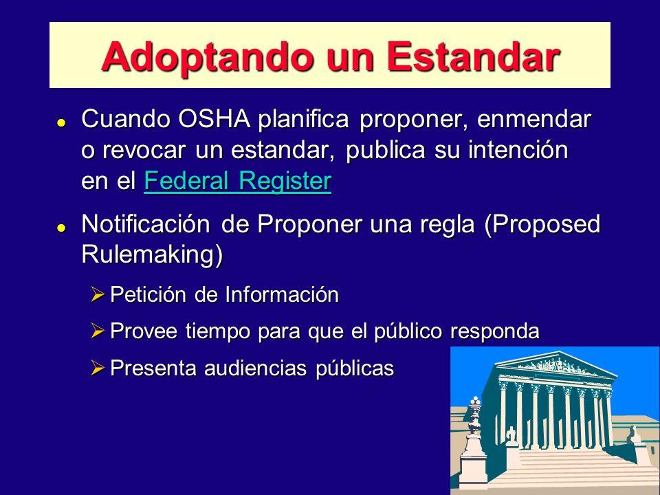 22 l Cuando OSHA planifica proponer, enmendar o revocar un estandar, publica su intención en el Federal Register l Notificación de Proponer una regla