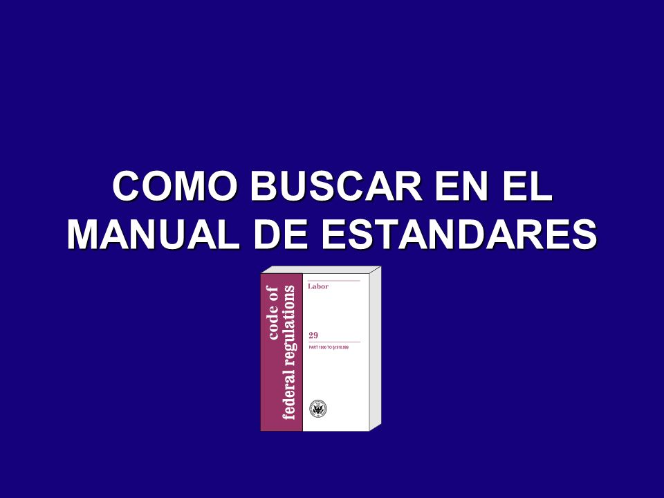 COMO BUSCAR EN EL MANUAL DE ESTANDARES