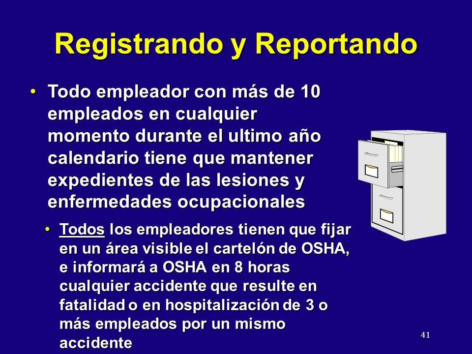 41 Registrando y Reportando Todo empleador con más de 10 empleados en cualquier momento durante el ultimo año calendario tiene que mantener expediente