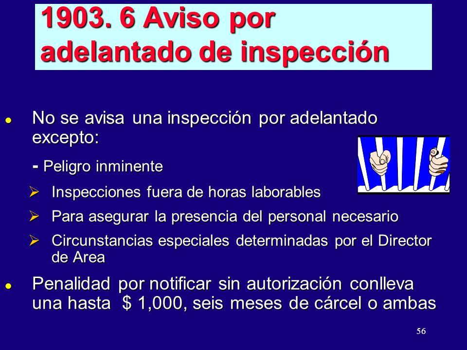 56 1903. 6 Aviso por adelantado de inspección l No se avisa una inspección por adelantado excepto: - Peligro inminente Inspecciones fuera de horas lab