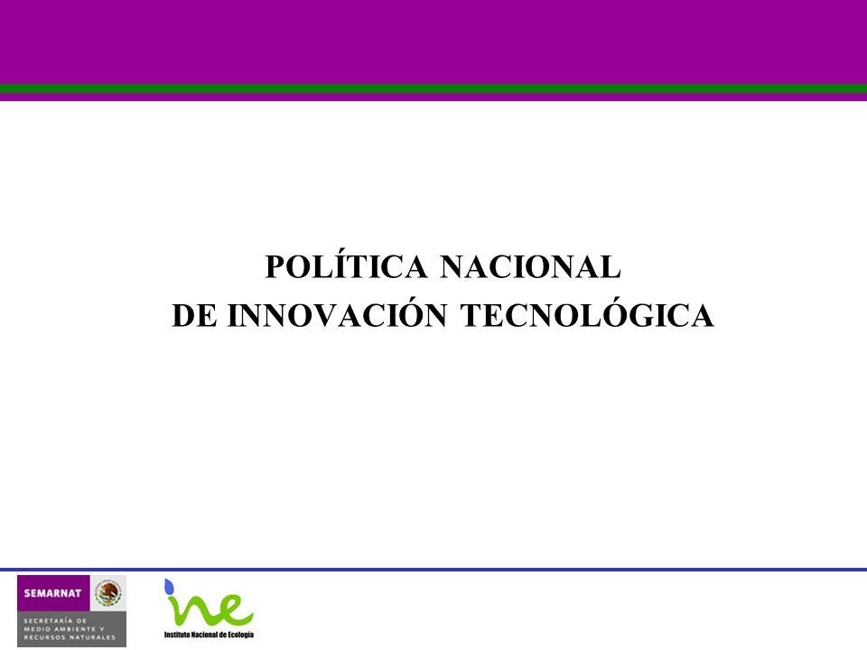 POLÍTICA NACIONAL DE INNOVACIÓN TECNOLÓGICA