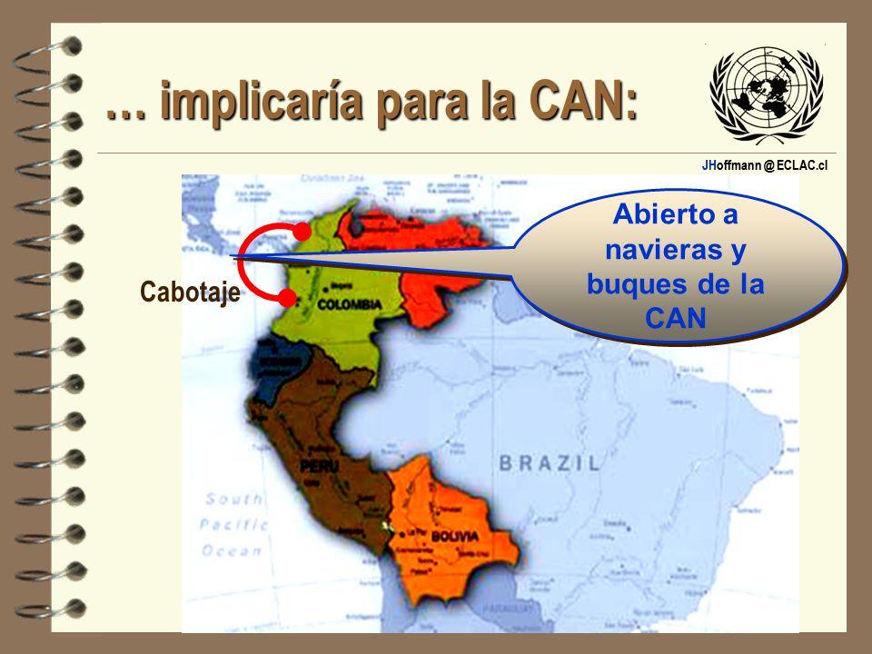 JHoffmann @ ECLAC.cl … implicaría para la CAN: Abierto a navieras y buques de la CAN Cabotaje