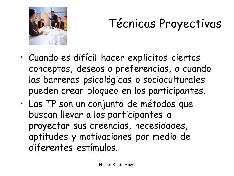 Héctor Sanín Angel Técnicas Proyectivas Cuando es difícil hacer explícitos ciertos conceptos, deseos o preferencias, o cuando las barreras psicológica