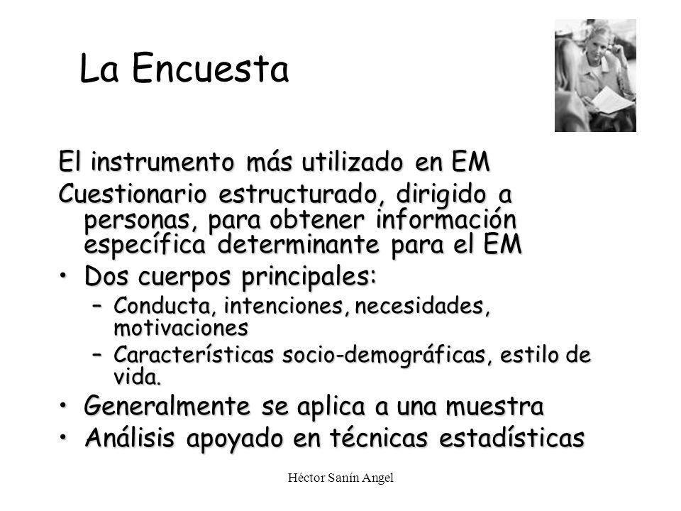 Héctor Sanín Angel La Encuesta El instrumento más utilizado en EM Cuestionario estructurado, dirigido a personas, para obtener información específica