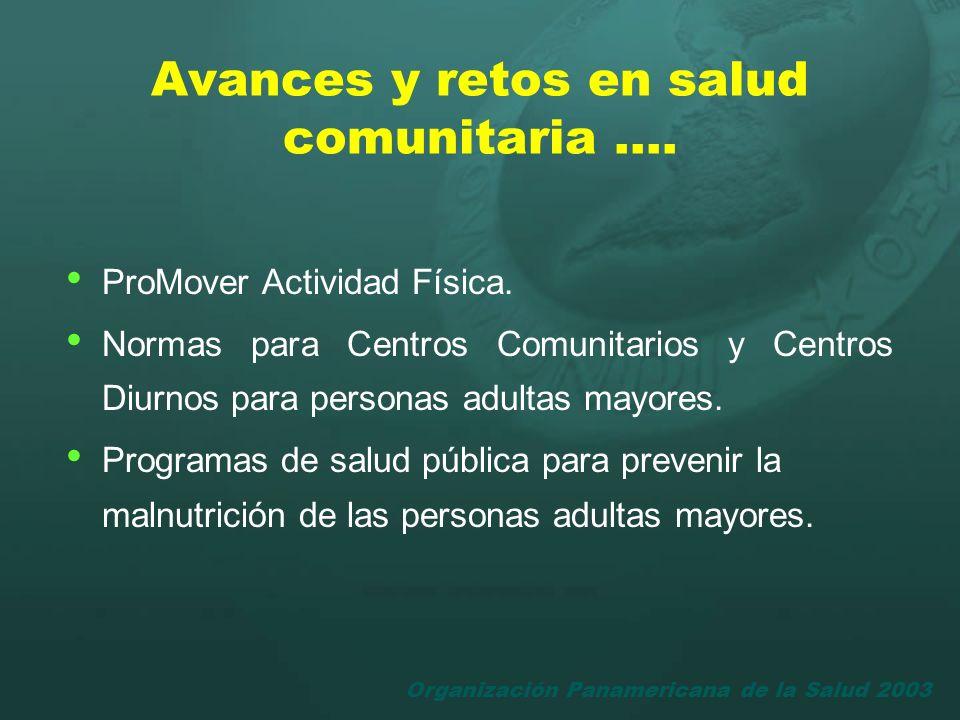 Organización Panamericana de la Salud 2003 ProMover Actividad Física. Normas para Centros Comunitarios y Centros Diurnos para personas adultas mayores