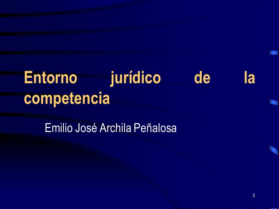1 Entorno jurídico de la competencia Emilio José Archila Peñalosa