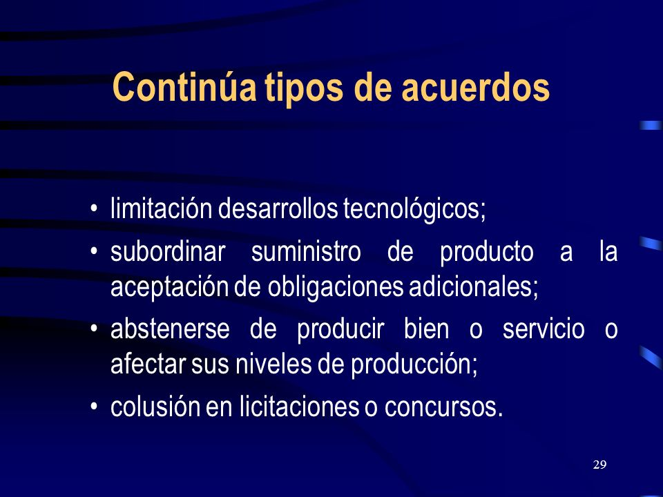 29 Continúa tipos de acuerdos limitación desarrollos tecnológicos; subordinar suministro de producto a la aceptación de obligaciones adicionales; abst