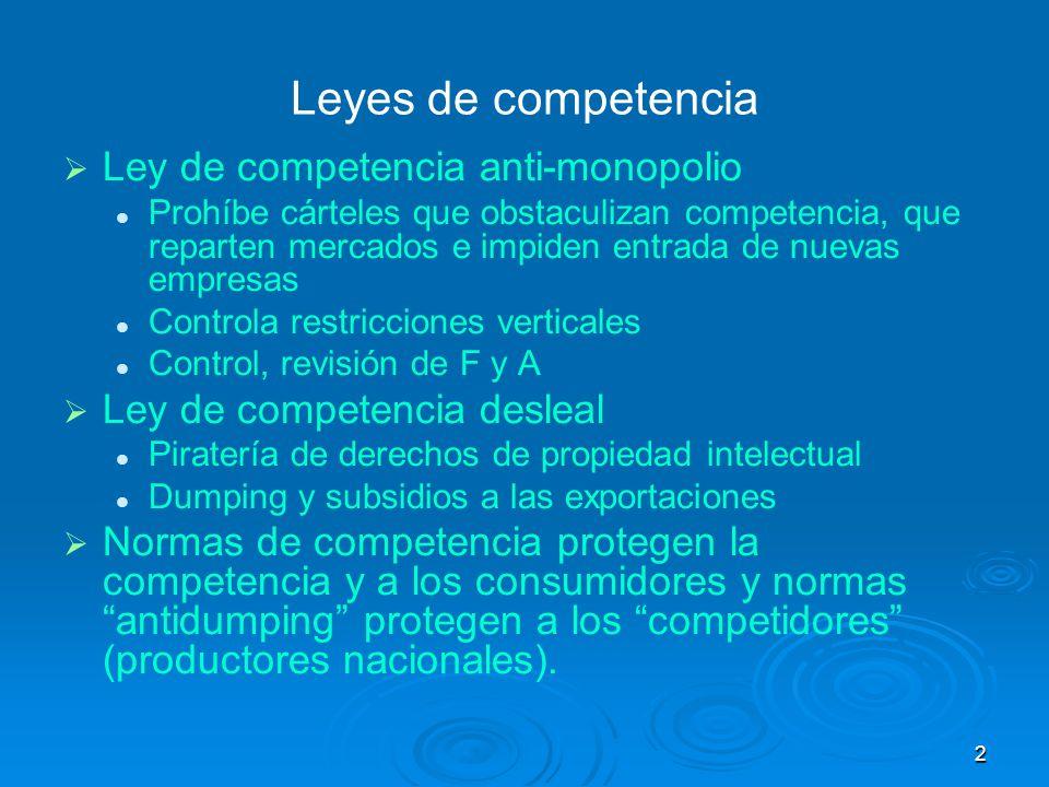 2 Leyes de competencia Ley de competencia anti-monopolio Prohíbe cárteles que obstaculizan competencia, que reparten mercados e impiden entrada de nue