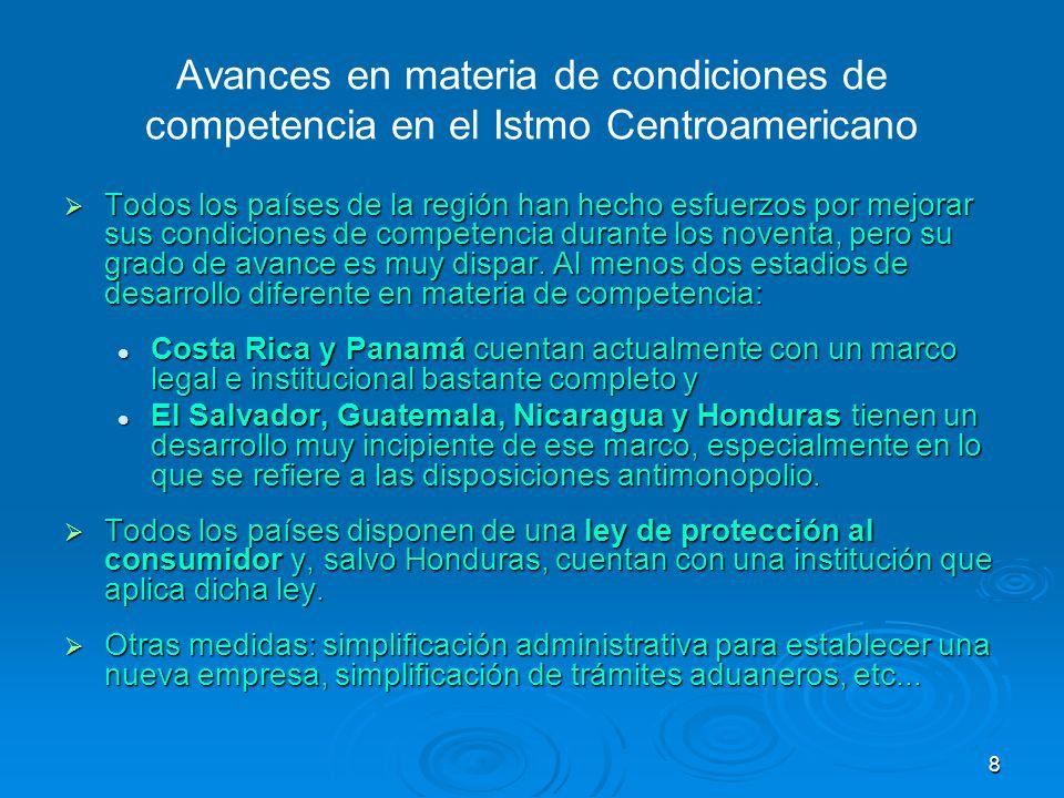 8 Avances en materia de condiciones de competencia en el Istmo Centroamericano Todos los países de la región han hecho esfuerzos por mejorar sus condi