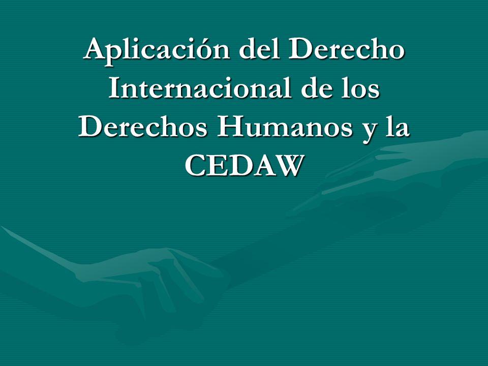 IMPORTANCIA DE LA CEDAW 1.Amplía la responsabilidad estatal 2.