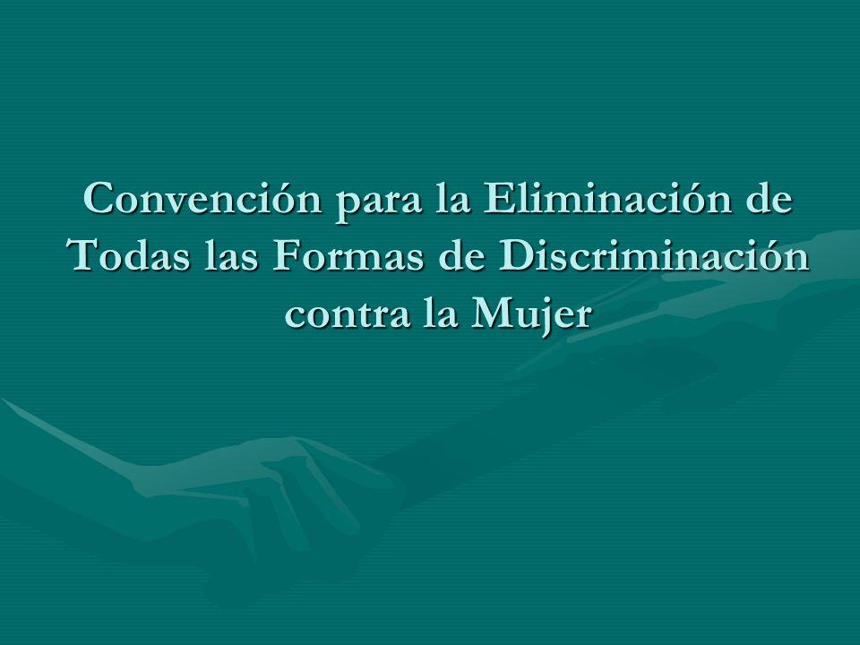 Convención para la Eliminación de Todas las Formas de Discriminación contra la Mujer