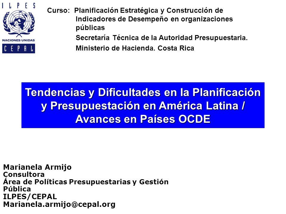 Tendencias y Dificultades en la Planificación y Presupuestación en América Latina / Avances en Países OCDE Curso: Planificación Estratégica y Construc