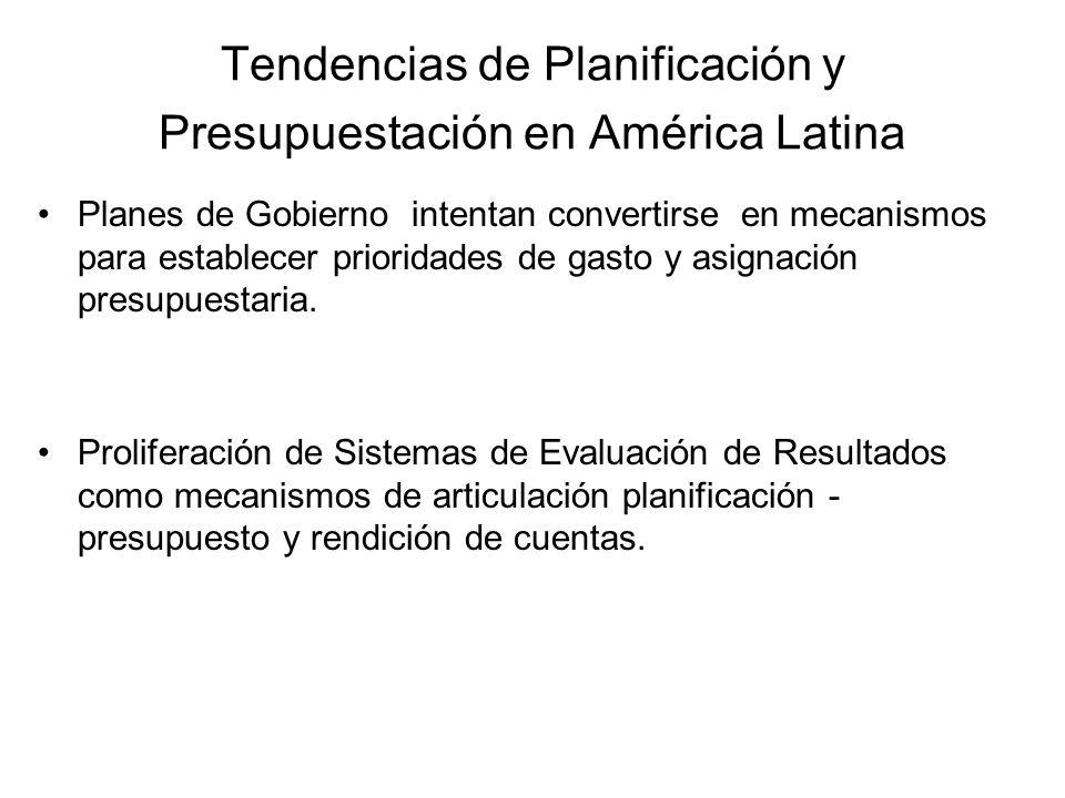 Tendencias de Planificación y Presupuestación en América Latina Planes de Gobierno intentan convertirse en mecanismos para establecer prioridades de g