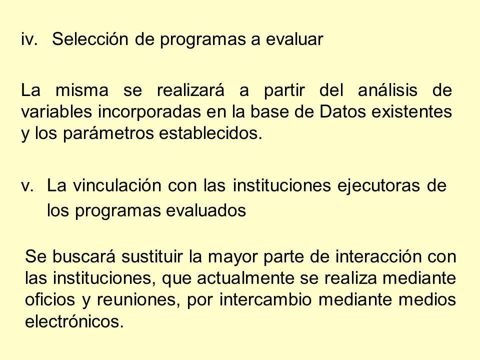 iv. Selección de programas a evaluar La misma se realizará a partir del análisis de variables incorporadas en la base de Datos existentes y los paráme