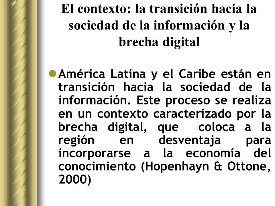 El contexto: la transición hacia la sociedad de la información y la brecha digital La brecha digital es la línea o la distancia que separa a los que pueden beneficiarse de las nuevas TICs de quienes no pueden hacerlo.