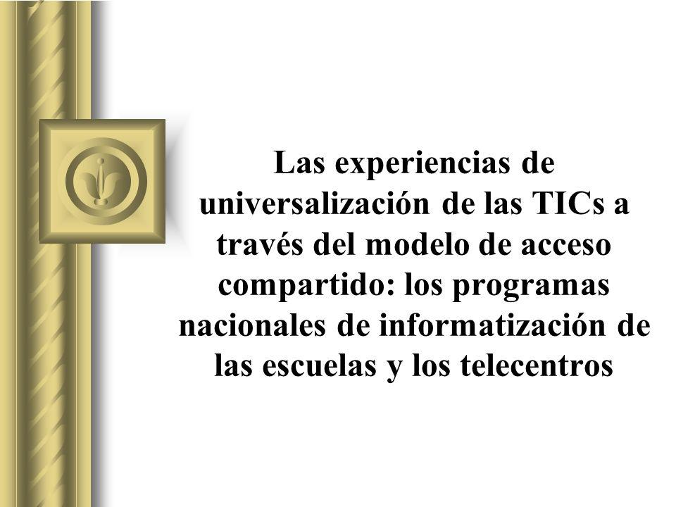 Las experiencias de universalización de las TICs a través del modelo de acceso compartido: los programas nacionales de informatización de las escuelas y los telecentros Esta presentación llevará probablemente a un debate con la audiencia, lo que generará elementos de acción.