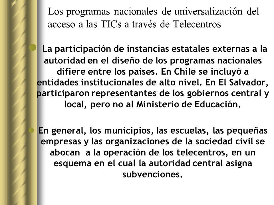 Los programas nacionales de universalización del acceso a las TICs a través de Telecentros La participación de instancias estatales externas a la autoridad en el diseño de los programas nacionales difiere entre los países.
