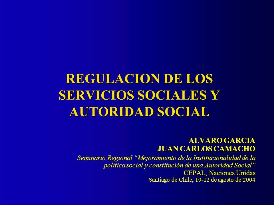 ALVARO GARCIA JUAN CARLOS CAMACHO Seminario Regional Mejoramiento de la Institucionalidad de la política social y constitución de una Autoridad Social