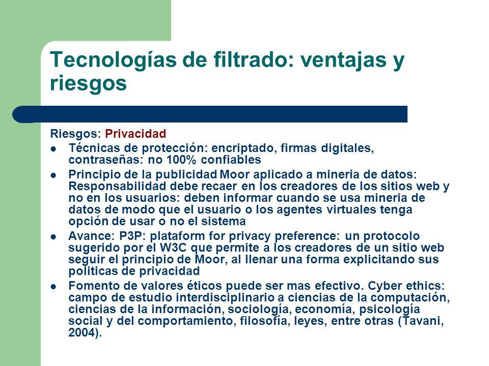 Tecnologías de filtrado: ventajas y riesgos Riesgos: Privacidad Técnicas de protección: encriptado, firmas digitales, contraseñas: no 100% confiables