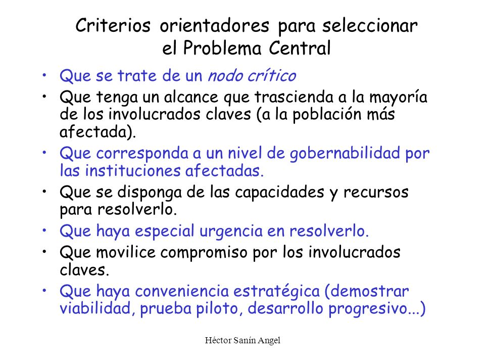 Héctor Sanín Angel d) Selección del Problema Central Paso 1. Construir árbol de causas y efectos