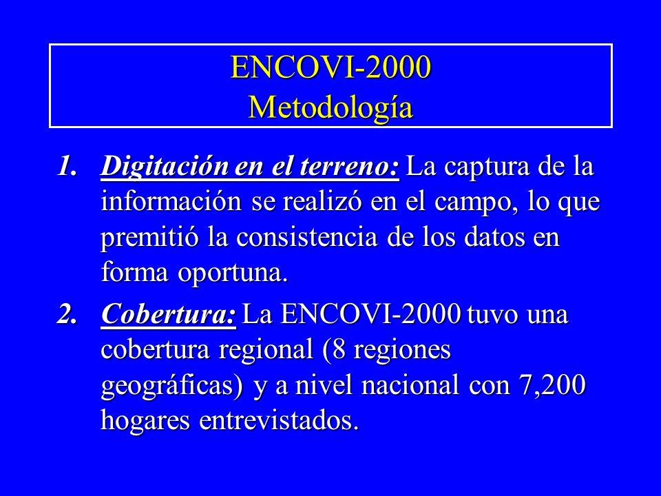 ENCOVI-2000 Metodología 1.Digitación en el terreno: La captura de la información se realizó en el campo, lo que premitió la consistencia de los datos