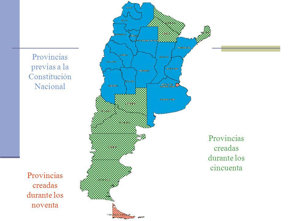 Provincias previas a la Constitución Nacional Provincias creadas durante los cincuenta Provincias creadas durante los noventa