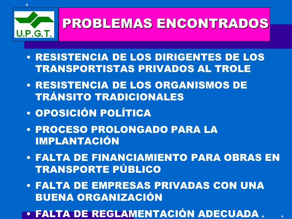 RESISTENCIA DE LOS DIRIGENTES DE LOS TRANSPORTISTAS PRIVADOS AL TROLE RESISTENCIA DE LOS ORGANISMOS DE TRÁNSITO TRADICIONALES OPOSICIÓN POLÍTICA PROCE