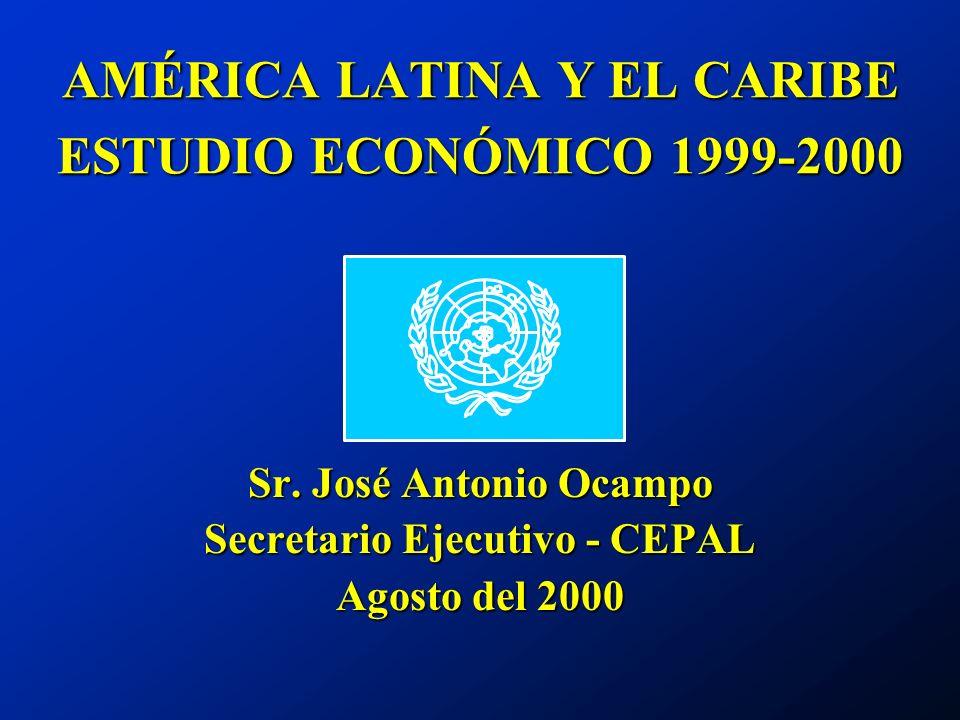 AMÉRICA LATINA Y EL CARIBE ESTUDIO ECONÓMICO 1999-2000 Sr.