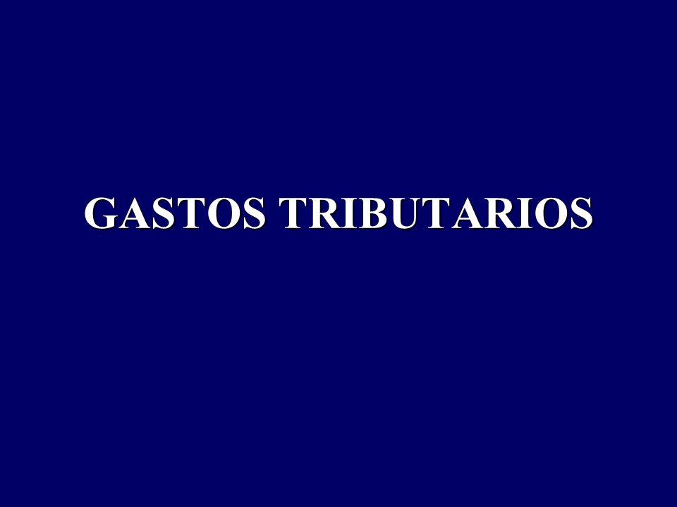 GASTOS TRIBUTARIOS
