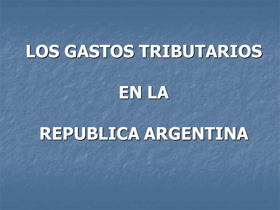 LOS GASTOS TRIBUTARIOS EN LA REPUBLICA ARGENTINA